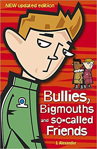 Bullies Bigmouths and so-called Friends