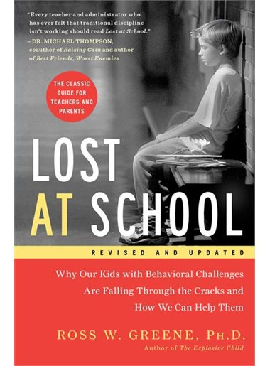 Lost at School - Why Our Kids with Behavioral Challenges are Falling Through The Cracks and How We Can Help Them