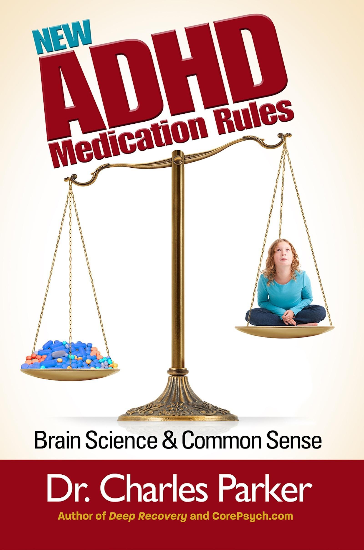 New ADHD Medication Rules - Brain Science & Common Sense