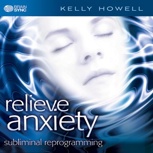 Relieve Anxiety - Brain Sync