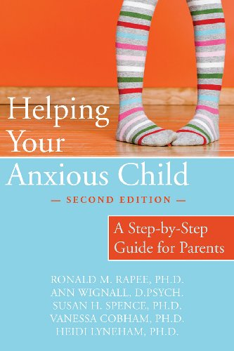 Helping Your Anxious Child : A Step-by-step Guide for Parents