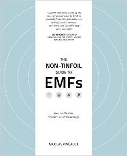 The Non-Tinfoil Guide to Emfs : How to Fix Our Stupid Use of Technology