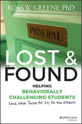 Lost and Found : Helping Behaviorally Challenging Students (and, While You're At It, All the Others)