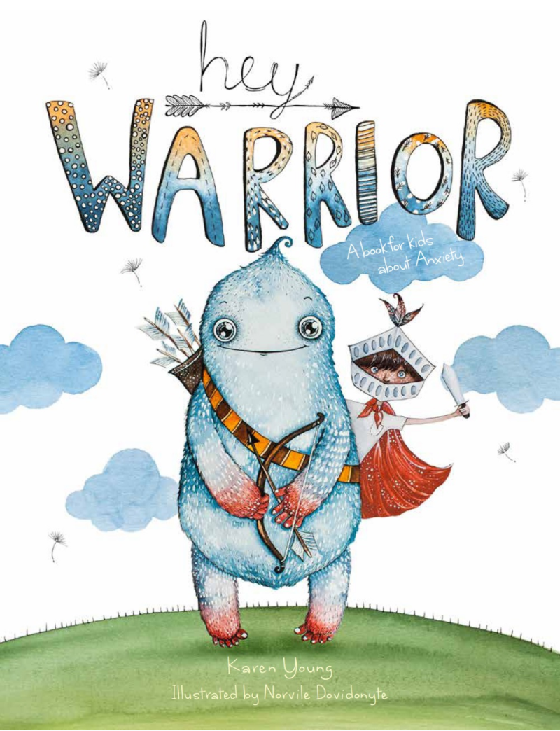 Hey Warrior : A Book for Kids About Anxiety