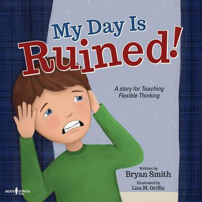 My Day is Ruined! A Story for Teaching Flexible Thinking