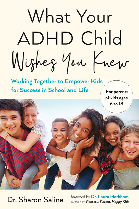 What Your ADHD Child Wished You Knew: Working Together to Empower Kids for Success in School and Life